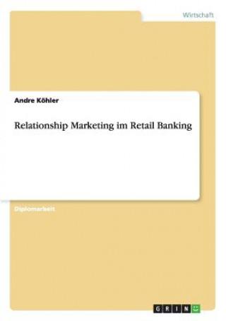 Relationship Marketing im Retail Banking