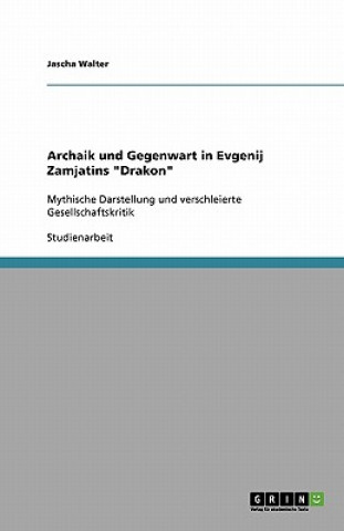 Archaik und Gegenwart in Evgenij Zamjatins Drakon