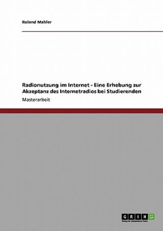 Radionutzung im Internet - Eine Erhebung zur Akzeptanz des Internetradios bei Studierenden