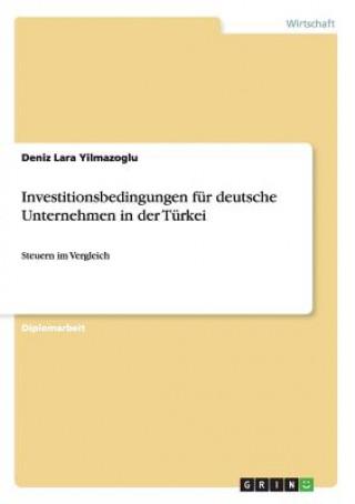 Investitionsbedingungen fur deutsche Unternehmen in der Turkei