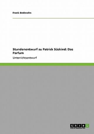 Stundenentwurf Zu Patrick Suskind