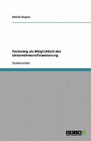 Factoring als Moeglichkeit der Unternehmensfinanzierung