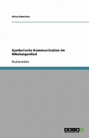 Symbolische Kommunikation Im Nibelungenlied
