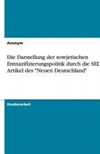 Wie stellt die Sozialistische Einheitspartei Deutschlands (SED) die sowjetische Entnazifizierungspolitik in dem Artikel des  Neuen Deutschland  zum SM
