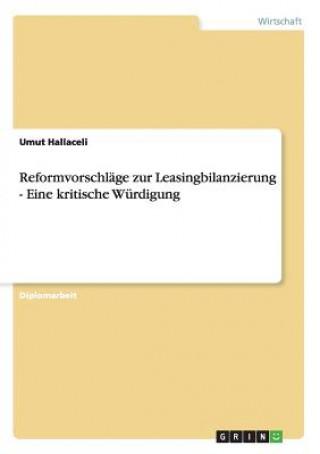 Reformvorschläge zur Leasingbilanzierung - Eine kritische Würdigung