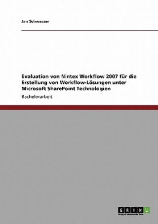 Evaluation von Nintex Workflow 2007 fur die Erstellung von Workflow-Loesungen unter Microsoft SharePoint Technologien