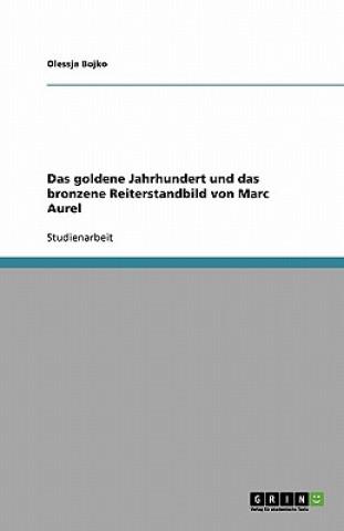 Goldene Jahrhundert Und Das Bronzene Reiterstandbild Von Marc Aurel