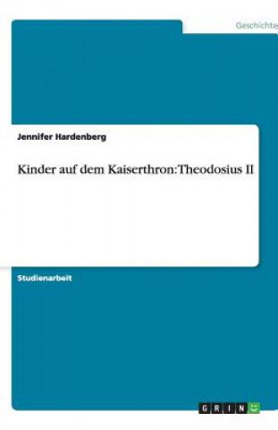 Kinder auf dem Kaiserthron: Theodosius II