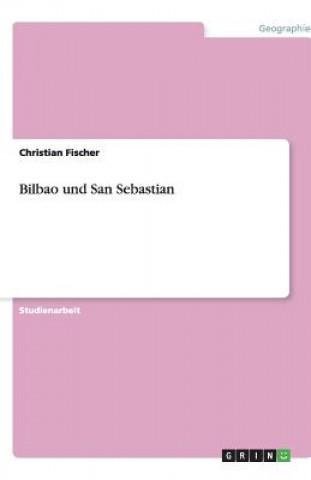 Bilbao und San Sebastian