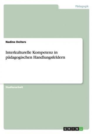 Interkulturelle Kompetenz in pädagogischen Handlungsfeldern