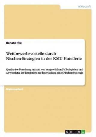 Wettbewerbsvorteile durch Nischen-Strategien in der KMU Hotellerie