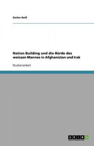 Nation Building und die Bürde des weissen Mannes in Afghanistan und Irak
