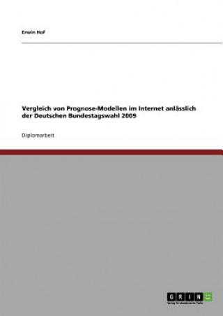 Vergleich von Prognose-Modellen im Internet anlässlich der Deutschen Bundestagswahl 2009