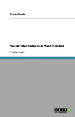 Von der Monolatrie zum Monotheismus
