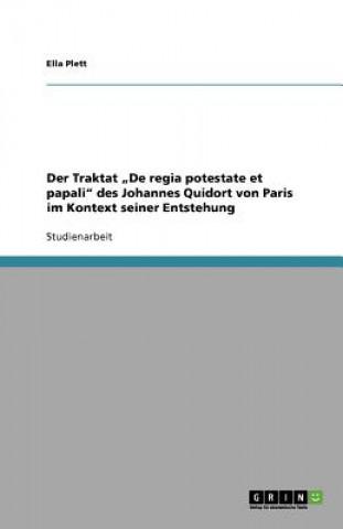 Traktat De regia potestate et papali des Johannes Quidort von Paris im Kontext seiner Entstehung