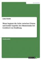 Wann beginnt die Liebe zwischen Tristan und Isolde? Aspekte des Minnetranks bei Gottfried von Straßburg