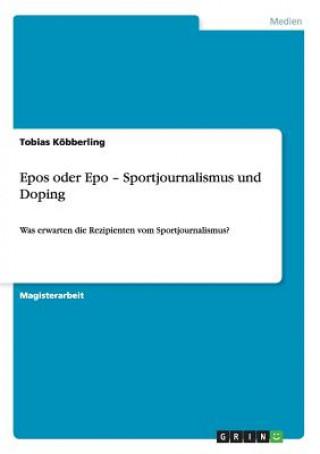 Epos oder Epo - Sportjournalismus und Doping