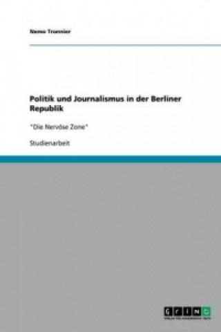 Politik und Journalismus in der Berliner Republik