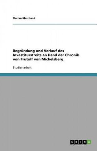 Begrundung und Verlauf des Investiturstreits an Hand der Chronik von Frutolf von Michelsberg