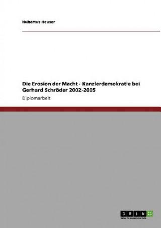 Erosion der Macht - Kanzlerdemokratie bei Gerhard Schroeder 2002-2005