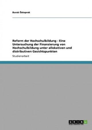 Reform der Hochschulbildung - Eine Untersuchung der Finanzierung von Hochschulbildung unter allokativen und distributiven Gesichtspunkten