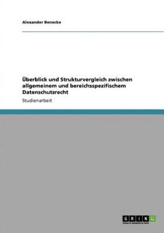 UEberblick und Strukturvergleich zwischen allgemeinem und bereichsspezifischem Datenschutzrecht