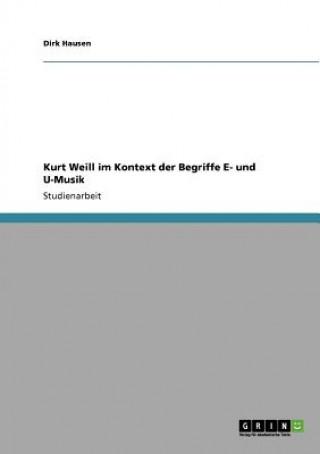 Kurt Weill Im Kontext Der Begriffe E- Und U-Musik
