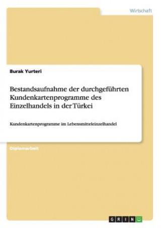 Bestandsaufnahme der durchgefuhrten Kundenkartenprogramme des Einzelhandels in der Turkei