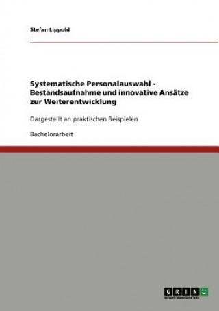Systematische Personalauswahl. Bestandsaufnahme und innovative Ansatze zur Weiterentwicklung