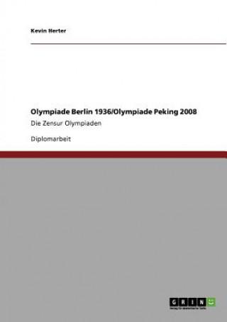Olympiade Berlin 1936. Olympiade Peking 2008