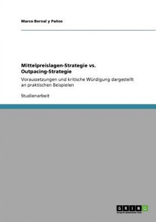 Mittelpreislagen-Strategie vs. Outpacing-Strategie