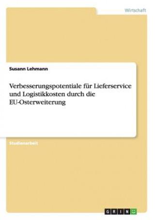 Verbesserungspotentiale für Lieferservice und Logistikkosten durch die EU-Osterweiterung