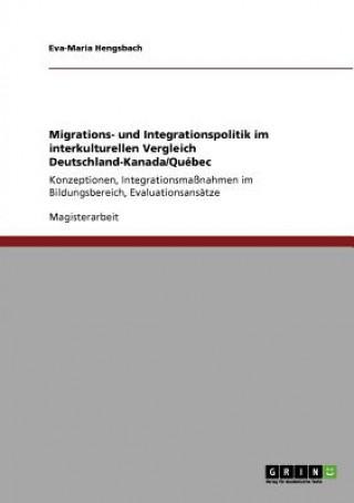 Migrations- und Integrationspolitik im interkulturellen Vergleich Deutschland-Kanada/Québec