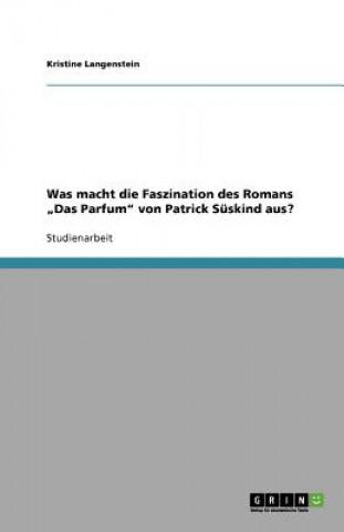 Was macht die Faszination des Romans Das Parfum von Patrick Suskind aus?