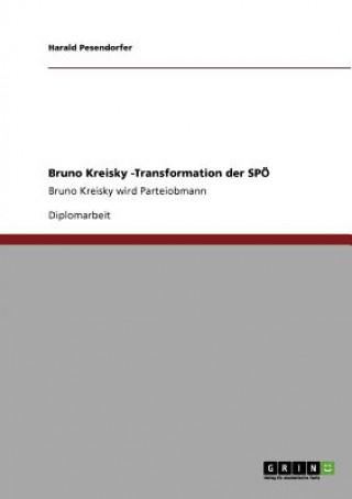 Bruno Kreisky -Transformation der SPOE