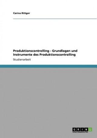 Produktionscontrolling. Grundlagen und Instrumente