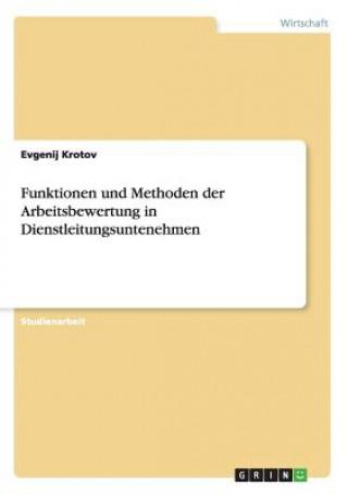 Funktionen und Methoden der Arbeitsbewertung in Dienstleitungsuntenehmen