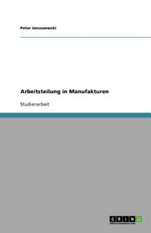 Arbeitsteilung in Manufakturen