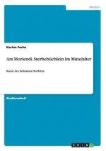 Ars Moriendi. Sterbebuchlein im Mittelalter