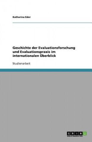Geschichte der Evaluationsforschung und Evaluationspraxis im internationalen UEberblick