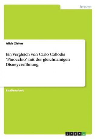 Ein Vergleich von Carlo Collodis Pinocchio mit der gleichnamigen Disneyverfilmung