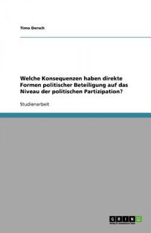 Welche Konsequenzen haben direkte Formen politischer Beteiligung auf das Niveau der politischen Partizipation?