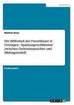 Bibliothek der Franziskaner in Goettingen - Spannungsverhaltnisse zwischen Ordensanspruchen und Bildungsrealitat