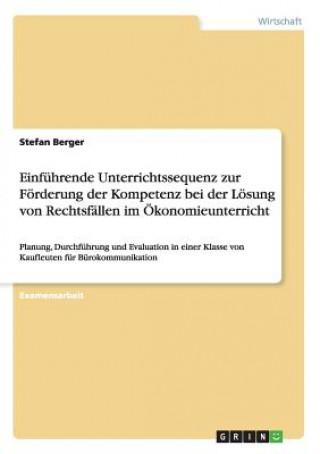 Einfuhrende Unterrichtssequenz zur Foerderung der Kompetenz bei der Loesung von Rechtsfallen im OEkonomieunterricht