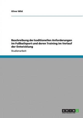 Beschreibung der koditionellen Anforderungen im Fussballsport und deren Training im Verlauf der Entwicklung