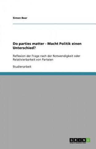 Do parties matter - Macht Politik einen Unterschied?