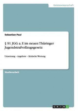 91 JGG a. F. im neuen Thuringer Jugendstrafvollzugsgesetz