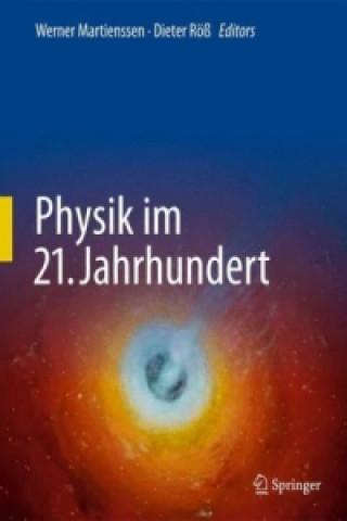 Physik im 21. Jahrhundert