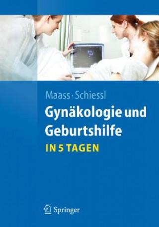 Gynäkologie und Geburtshilfe in 5 Tagen
