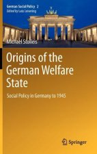 Origins of the German Welfare State. Bd.1